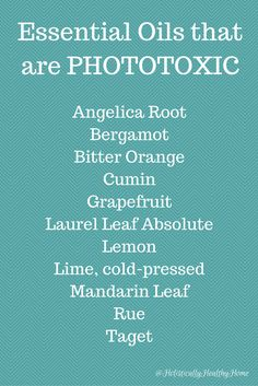 Essential Oils that are Phototoxic -- Avoid Sun Exposure After Applying to Exposed Skin!