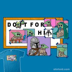 Do It For Him | Shirtoid #dindjarin #film #marianosan #marianosanchezlorente #movies #scifi #thechild #themandalorian #thesimpsons #tvshow