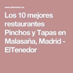 Los 10 mejores restaurantes Pinchos y Tapas en Malasaña, Madrid - ElTenedor