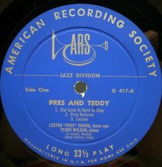 ARS Orig. RVG Lester Young, Teddy Wilson Quartet title Pres And Teddy label ARS / G-417