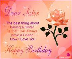 happy birthday quotes for sister best friend | ... found the best friend in the shape of my sister Happy birthday sister