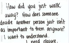 So many unanswered questions, So difficult to be left behind by the one you promised forever with.....