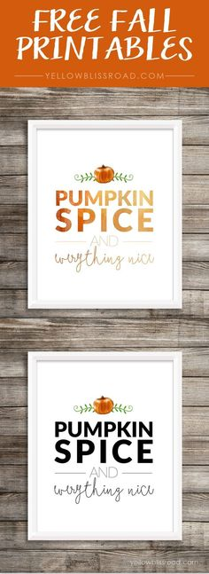 Pumpkin Spice and Everything Nice Free Printable
