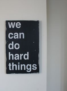 """we must do hard things"" is just as true."