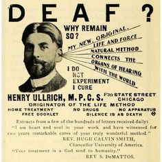 """1903 Ad Henry Ullrich Deafness Cure Medical Quackery """"Silence is as Death"""" Is this a fair depiction of a life hearing people can't experience?"""