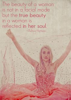 the beauty of a woman is not in a facial mode but the true beauty in a woman is reflected in her soul ~ audrey hepburn Cute Quotes, Great Quotes, Quotes To Live By, Inspirational Quotes, Girly Quotes, Pageant Quotes, Cool Words, Wise Words, Audrey Hepburn Quotes