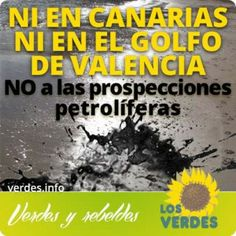 Los Verdes exigen a Rajoy que proteja la economía del litoral español y desautorice prospecciones petrolíferas en Canarias y el Golfo de Val...