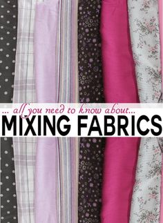 While most sewers would agree that you can't have too much fabric, it may be time to make a dent in your stash. Use these tips for mixing those treasures in your next sewing project.