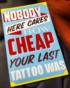 22 Hilarious Tattoo Shop Signs You Can't Help But Laugh At - ViraLuck Shop Signage, Funny Tattoos, Cool Tattoos, Tattoo Shop Decor, Tattoo Posters, Diy Crafts Vintage, Painting Tattoo, Sign Painting, Tattoo Signs