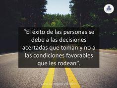 El éxito depende de las decisiones que se toman.