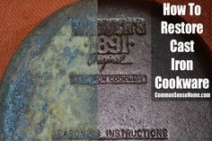 How To Restore Cast Iron Cookware - strip and reseason damaged and rusted cast iron cookware so it looks and cooks the way it should.