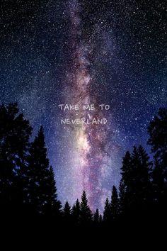 // TAKE ME TO NEVERLAND //