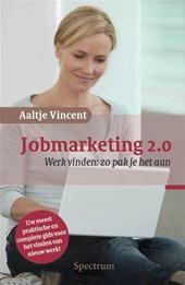 Jobmarketing 2.0 werk vinden: zo pak je het aan - Aaltje Vincent