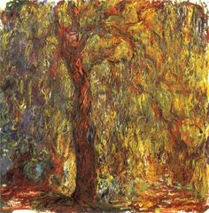 "Claude Monet    ""Weeping Willow""- my favorite tree"