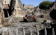 Oradour-sur-Glane, France: moments of Nazi massacre frozen in time The Mont, Strange Places, Frozen In Time, France, Ways To Travel, D Day, Far Away, Travel Around The World, Mount Rushmore