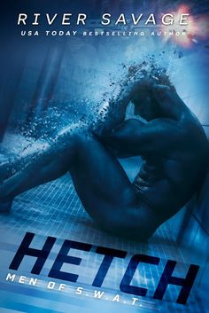 Bound By Books Book Review: Release Day Launch : HETCH (Men of S.W.A.T.) by River Savage