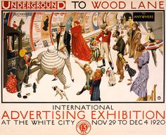 Underground_to_Wood_Lane_to_anywhere,_International_Advertising_Exhibition_at_the_White_City,_1920.jpg (4522×3692)