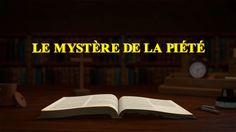 Film de l'évangile « Le mystère de la piété »