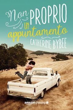 #1NoQuiteSeries  Catherine Bybee #AmazonCrossing  Romance contempraneo  Sognando tra le Righe: NON PROPRIO UN APPUNTAMENTO    Catherine Bybee    ...