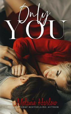 Only You by Melanie Harlow ❤
