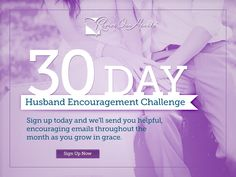 30-Day Husband Encouragement Challenge  |  No other Revive Our Hearts resource has transformed hearts and marriages like the 30-Day Husband Encouragement Challenge has. If you're up for the challenge of speaking positively to and about your husband each day, get ready for God to work deeply in your marriage—but even more so in your own heart.  |  https://www.reviveourhearts.com/resource-library/30-day-challenges/30-day-husband/