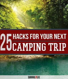 25 Badass Camping Hacks For Your Next Trip