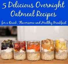 5 Delicious Overnight Oatmeal Recipes | You will love all five of these healthy oatmeal breakfasts because they are super quick to make and taste delicious.