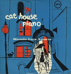 Meade Lux Lewis - Cat House Piano - Verve - 1955 - cover David Stone Martin??
