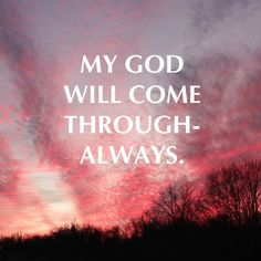 ...no matter what you're going through, trust Him! #always