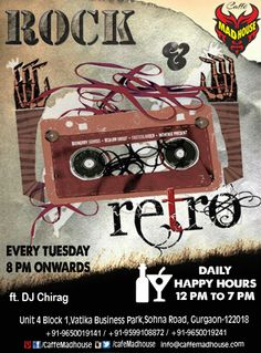 Go down the memory lane as our House DJ Chirag spins some good old rock and retro numbers. A blast from the past is what it will be. Rock & Retro + Happy Hours + Caffe Mad House, need to say more?  ‪#‎rocknretro‬ ‪#‎rockmusic‬ ‪#‎oldisgold‬
