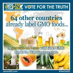 A Yes on 522 will label GMOs. 64 other countries already do it, so why not the U.S.? Learn More Here: https://www.facebook.com/GmoInside