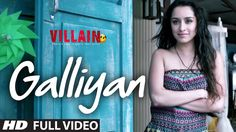 Full Video: Galliyan Song | Ek Villain | Ankit Tiwari | Sidharth Malhotra..Watch the full video of Galliyan in the melodious voice of Ankit Tiwari from Ek Villain starring Sidharth Malhotra and Shraddha Kapoor. It is directed by Mohit Suri.   Song: GALLIYAN Singer: ANKIT TIWARI Lyrics: MANOJ MUNTASHIR Music: ANKIT TIWARI Music Label: T-Series