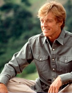 Robert Redford - my all time inspiration.