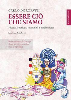 Carlo Dorofatti, Essere ciò che siamo, ed. Spazio Interiore - Puntata del 13/11/2014