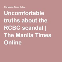 Uncomfortable truths about the RCBC scandal | The Manila Times Online