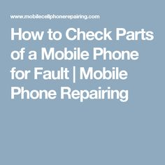 How to Check Parts of a Mobile Phone for Fault | Mobile Phone Repairing