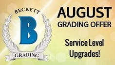 August Special!!! Grade the cards at discounted prices http://www.beckett.com/grading