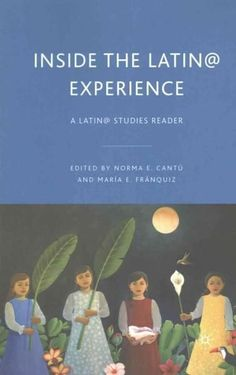 Inside the Latina/O Experience: A Latino/A Studies Reader