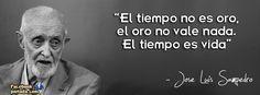 Frases de Jose Luis Sampedro, el tiempo no es oro, el oro no vale nada, el tiempo es vida