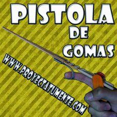 Como hacer una pistola de gomitas casera | Proyectatumente