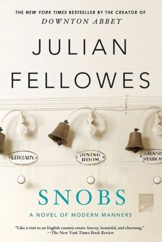 BARNES & NOBLE | Snobs by Julian Fellowes, St. Martin's Press | NOOK Book (eBook), Paperback, Hardcover, Audiobook