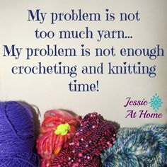 Not Enough Knitting and Crocheting Time!