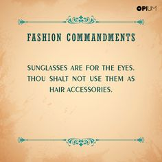 #FashionCommandments Every accessory has its own purpose. Try not to switch it unnecessarily.