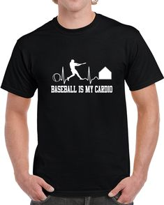 Baseball Is My Cardio  T Shirt I Love Basketball, Gifts For Friends, Cardio, Shirt Style, Baseball, My Love, Sports, Mens Tops, How To Make