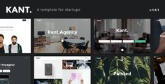 Kant - A Multipurpose Template For Startups And Freelancers . We've built a product that makes your startup look professional, elegant and focused. Start building a beautiful site