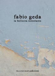 #weeknewslife #libri #ebook #FabioGeda #Labellezzanonostante #MarioTagliani #TRANSEUROPA #edizioni La speranza nonostante