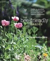Illustrated with spectacular full-color photos, The Bee-Friendly Garden debunks myths about bees, explains seasonal flower progression, and provides d