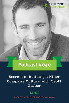 Podcast Ep Secrets to Building a Killer Company Culture with Geoff Graber Competitor Analysis, Co Founder, Entrepreneurship, Business Tips, The Secret, Evolution, Culture, Motivation, Building