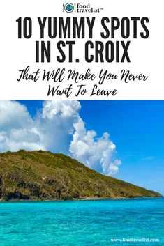 10 Yummy Spots In St. Croix, U.S. Virgin Islands, That Will Make You Never Want To Leave