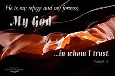 """#inspirational -Absolutely LOVE the book of #Psalms (#Tehilim in Hebrew). This is one I remind myself of often:  Psalms 91:2 """"He is my refuge and my fortress...my God in Whom I trust."""" Amen!"""